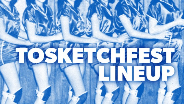 TOsketchfest Line-up