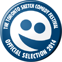 Official Selection of the 2014 Toronto Sketch Comedy Festival