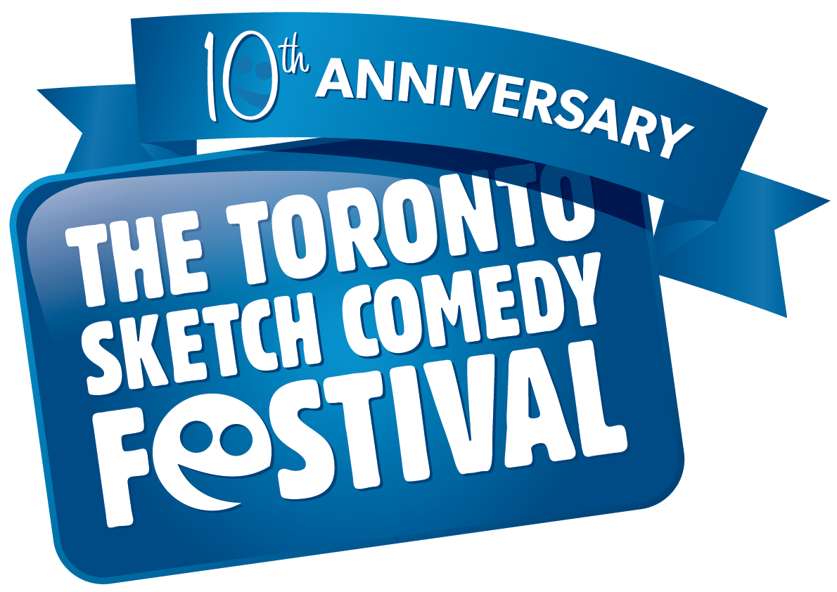 The Toronto Sketch Comedy Festival   Celebrating 10 Hilarious Years