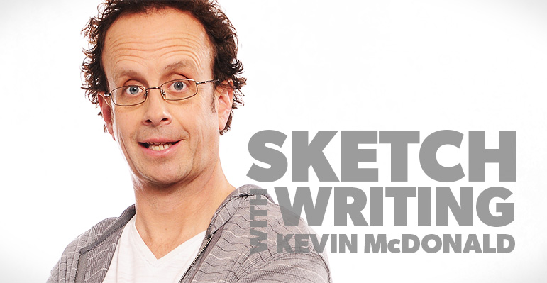 Sketch Writing with Kevin McDonald